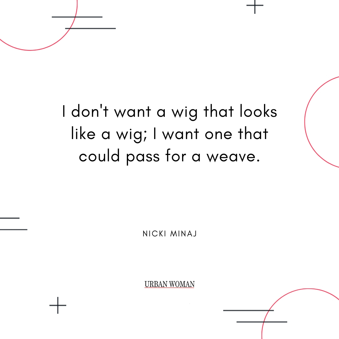 wig quotes