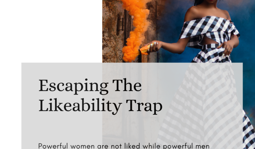 escaping the likeability trap