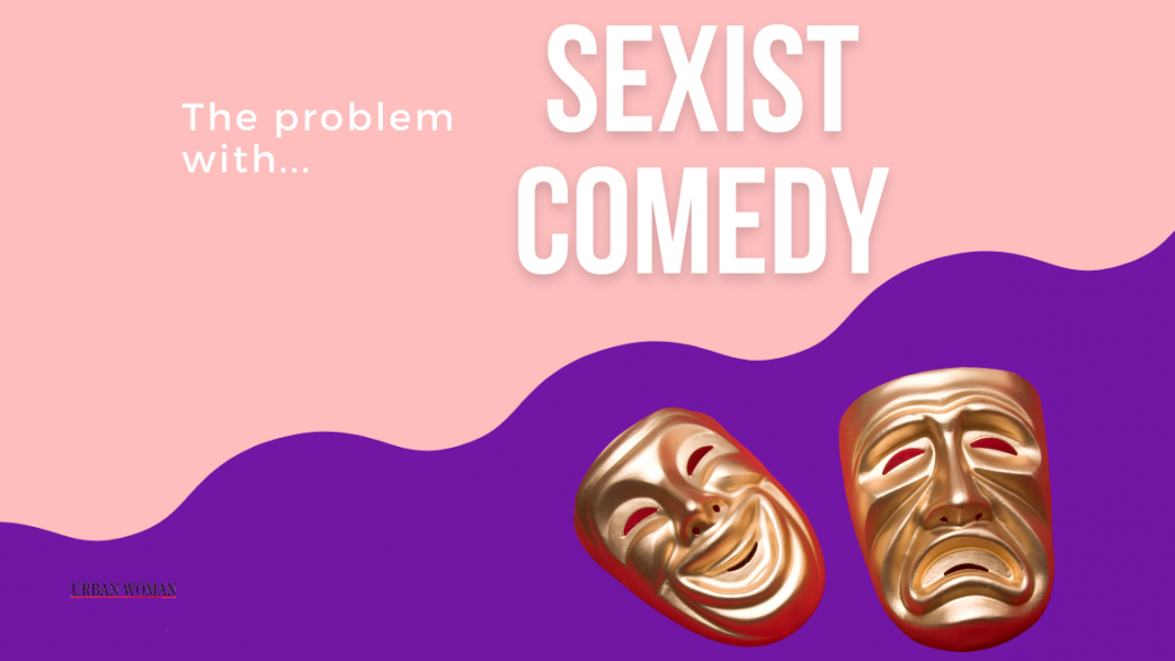 the problem with sexist comedy